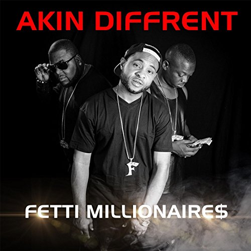 Akin Diffrent [Explicit] By Fetti Millionaires On Amazon Music