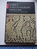 Early Anglo-Saxon Shields, Dickinson, Tania and Harke, Heinrich, 0854312609