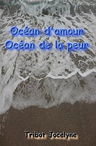 Océan d'amour océan de la peur et autres nouvelles par Jocelyne Tribot
