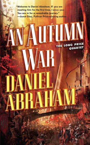 An autumn war the long price quartet ebook daniel abraham amazon an autumn war the long price quartet por abraham daniel fandeluxe Gallery