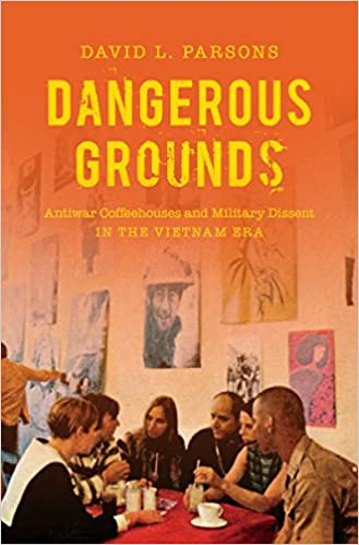 Dangerous Grounds: Antiwar Coffeehouses and Military Dissent in the
