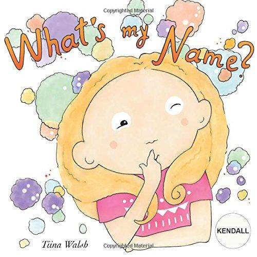 What's my name? KENDALL pdf epub