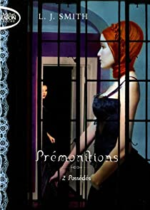 Prémonitions, Tome 2 : Possédés par L.J. Smith