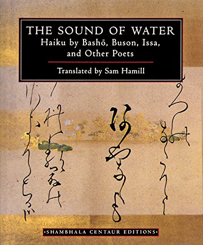 The Sound of Water: Haiku by Basho, Buson, Issa, and Other Poets (Shambhala Centaur Editions)