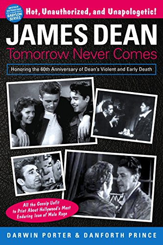 James Dean: Tomorrow Never Comes (Blood Moon's Babylon (Dean Performer Series)