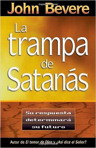 Trampa De Satanas, La (Spanish Edition): John Bevere: 9780884196181: Amazon.com: Books