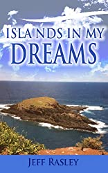 Islands in My Dreams, a Memoir (Memoirs of a Thoughtful Traveler Book 1)