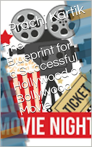 The Blueprint for a Successful Hollywood or Bollywood Movie