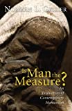 Is Man the Measure?: An Evaluation of Contemporary Humanism