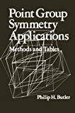 img - for Point Group Symmetry Applications: Methods and Tables book / textbook / text book