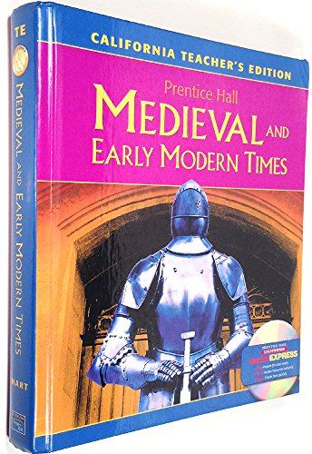 Prentice Hall Medieval and Early Modern Times, California Teacher's Edition