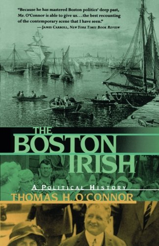 The Boston Irish: A Political History