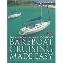 Bareboat Cruising Made Easy 1st edition by American Sailing Association (2014) Mass Market Paperback