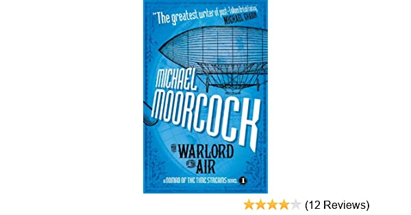 Amazon the warlord of the air a nomad of the time streams amazon the warlord of the air a nomad of the time streams novel ebook michael moorcock kindle store fandeluxe