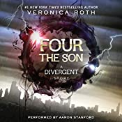 Four: The Son: A Divergent Story | Veronica Roth