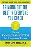 img - for Bringing Out the Best in Everyone You Coach: Use the Enneagram System for Exceptional Results book / textbook / text book