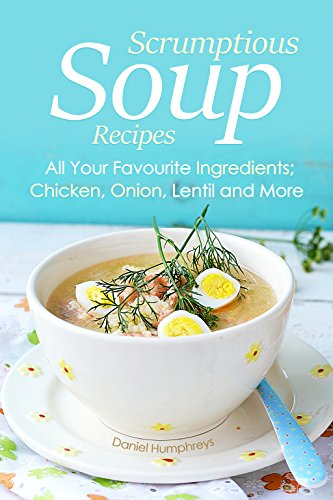 Italian Asparagus Recipe (Scrumptious Soup Recipes: All Your Favourite Ingredients; Chicken, Onion, Lentil and More)