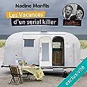 Les Vacances d'un serial killer | Livre audio Auteur(s) : Nadine Monfils Narrateur(s) : Dominique Pinon, Nadine Monfils