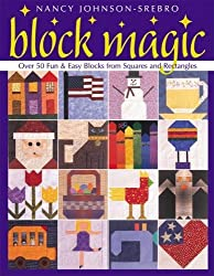 Block Magic: Over 50 Fun and Easy Blocks Made from Squares and Rectangles (Over 50 Fun & Easy Blocks from Squares and Rectangles)