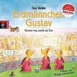 Gustav vor, noch ein Tor! (Die Gustav Erdmännchen-Hörbücher 1)