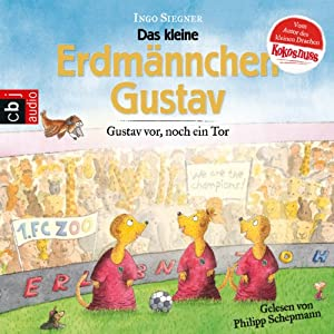 Gustav vor, noch ein Tor! (Die Gustav Erdmännchen-Hörbücher 1) Hörbuch
