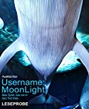 Username: MoonLight: Das Spiel, das sie in den Tod trieb (LESEPROBE) (German Edition)