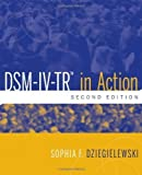 DSM-IV-TR in Action 2nd (second) Edition by Dziegielewski, Sophia F. published by Wiley (2010)