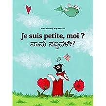 Je suis petite, moi ? Nanu sannavale?: Un livre d'images pour les enfants (Edition bilingue français-kannada) (French Edition)