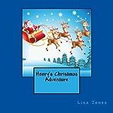 Henry's Christmas Adventure, Lisa Jones, 1492790567