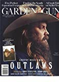 GARDEN & GUN, APRIL/MAY, 2016 THE MUSIC ISSUE COUNTRY MUSIC'S NEW OUTLAWS