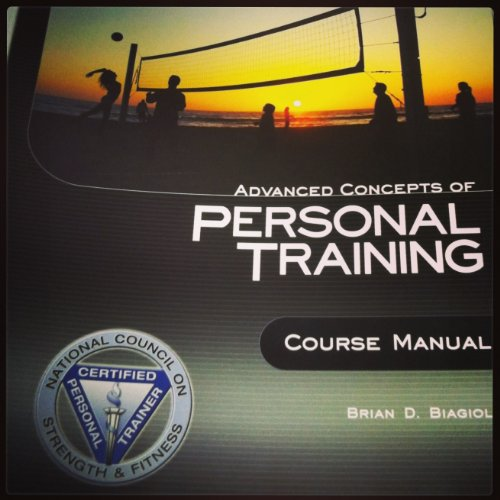 Advanced Concepts Personal Training Course Manual + CD ROM Included (Advanced Concepts Personal Training Course Manual)