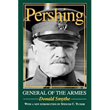 Pershing: General of the Armies by Donald Smythe (2007-01-24)