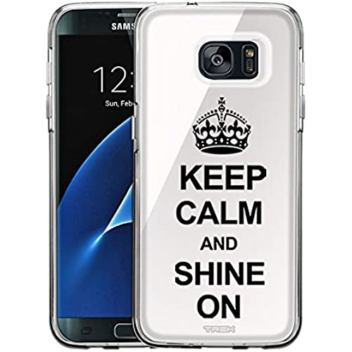 Samsung Galaxy S7 Edge Case, Snap On Cover by Trek KEEP CALM and Shine On on White One Piece Trans Case Sales