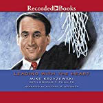 Leading with the Heart: Coach K's Successful Strategies for Basketball, Business, and Life | Mike Krzyzewski,Donald T. Phillips