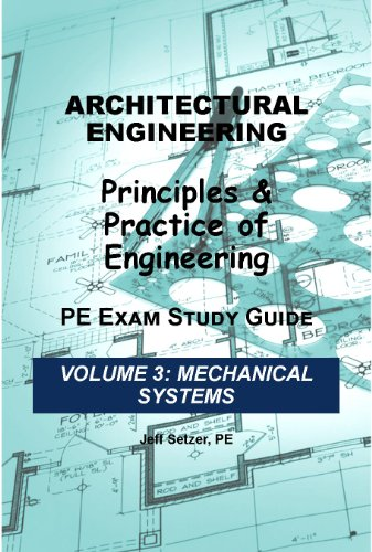 Architectural Engineering PE Exam Study Guide (Mechanical Systems Book 3)