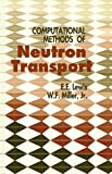 Computational Methods of Neutron Transport, Lewis, Elmer E. and Miller, Warren F., 0471092452
