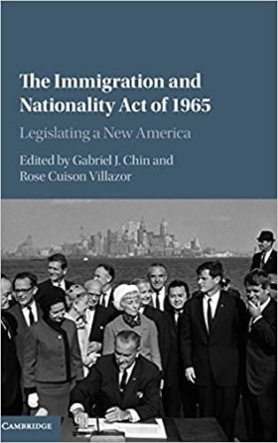 The Immigration And Nationality Act Of 1965 Legislating A New