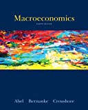 Macroeconomics Plus NEW MyEconLab with Pearson EText -- Access Card Package, Andrew B. Abel and Ben Bernanke, 0133407926