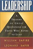 img - for Leadership: A Treasury of Great Quotation for Those Who Aspire to Lead by William Safire (2000-09-02) book / textbook / text book