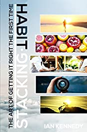 Habit Stacking: Improve Your Life With Habit Stacking Today, Learn Mini Habits To Drastically Improve Your Life, Beat Procrastination And Hit Your Goals Now. Improve Your Productivity In This Guide!