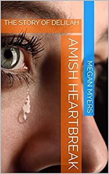 Download for free Amish Heartbreak: THE STORY OF DELILAH