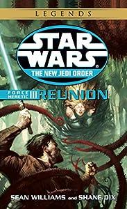 Reunion: Star Wars Legends: Force Heretic, Book III (Star Wars: The New Jedi Order 17)