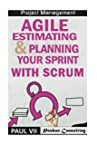 img - for Agile Estimating & Planning Your Sprint with Scrum (agile project management, agile software development, agile development, agile scrum, agile estimating and planning) book / textbook / text book