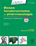 Bases fondamentales en pharmacologie: Sciences du médicament