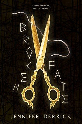 Broken Fate (Threads of the Moirae Book 1) by [Derrick, Jennifer]
