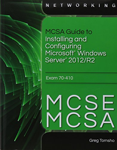 Bundle: MCSA Guide to Installing and Configuring Microsoft Windows Server 2012 /R2, Exam 70-410 + Certblaster Access Code + Microsoft Windows Server ... Software DVD + Web-Based Labs Access Code