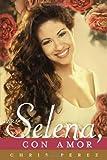 Para Selena, Con Amor, Chris Perez, 0451414055