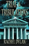 Trial & Tribulations (A Windy Ridge Legal Thriller) (Volume 1)