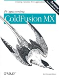 Programming ColdFusion MX, 2nd Edition, Rob Brooks-Bilson, 0596003803