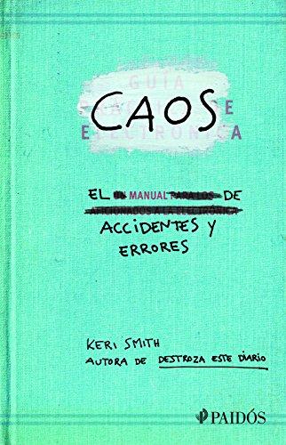 Caos. El Manual De Accidentes Y Errores (Spanish Edition)